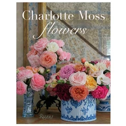 Charlotte Moss Flowers Book